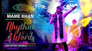 | Chaudhary | | Mame Khan | | Live Performance | | Rhythm & Words | | God Gifted Cameras |