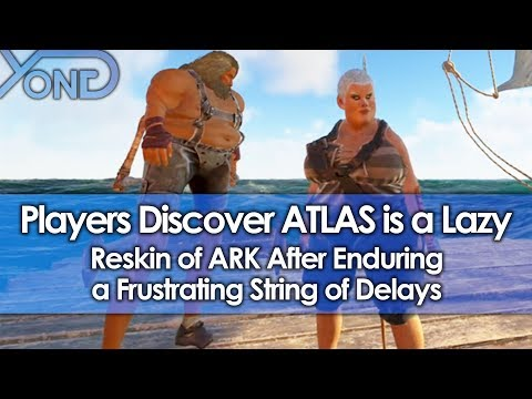 Players Discover ATLAS is a Lazy Reskin of ARK After Enduring a Frustrating String of Delays