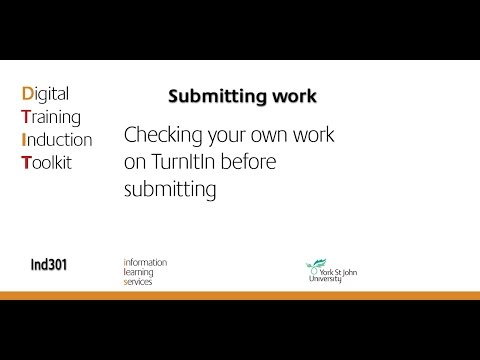 Ind301 Checking your own work on Turnitin before submitting
