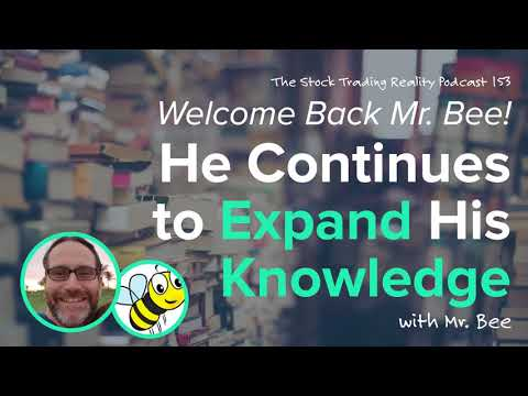 STR 153: Welcome Back Mr. Bee! He Continues to Expand His Knowledge