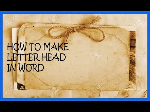 How to make letter head using Microsoft Word 2016