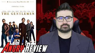 The Gentlemen Angry Movie Review