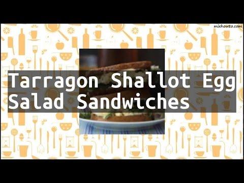 Recipe Tarragon Shallot Egg Salad Sandwiches
