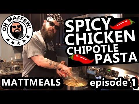 MattMeals cooking show Episode 1 Spicy Chicken Chipotle Pasta