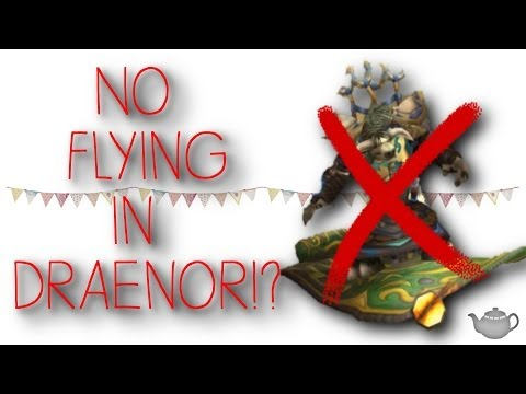 WoW Chats - No Flying in Draenor!? - Warlords of Draenor