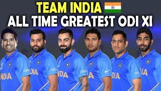 Team India Greatest ODI XI Ever | All time ODI 11 | Legends | Best XI | ICC Cricket World Cup 2019
