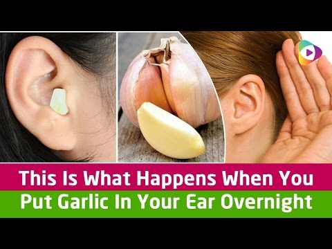 This Is What Happens When You Put Garlic In Your Ear Overnight
