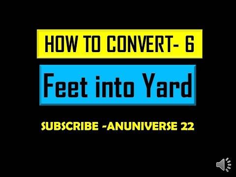 CONVERT FEET INTO YARD - CONVERSION 6 - ANUNIVERSE 22