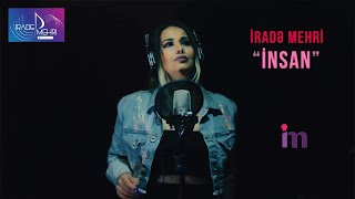 Irade Mehri - Insan 2019 (Official Music Video)