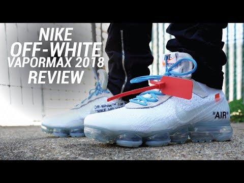 NIKE OFF WHITE VAPORMAX WHITE 2018 REVIEW