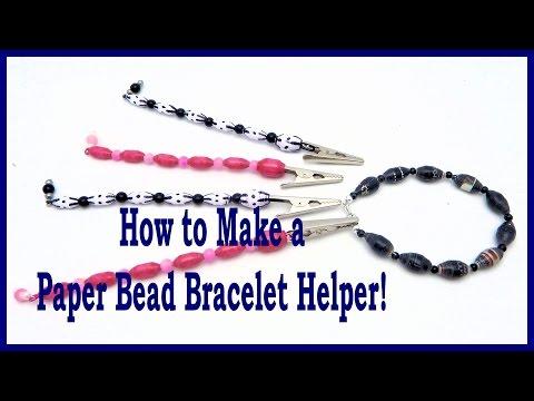 How to Make a Paper Bead Bracelet Helper