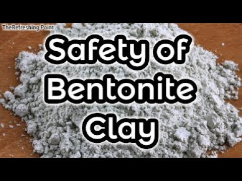Possible Safety Concerns of Bentonite Clay, Clay of Thousand Uses Not as SAFE as Originally Thought?