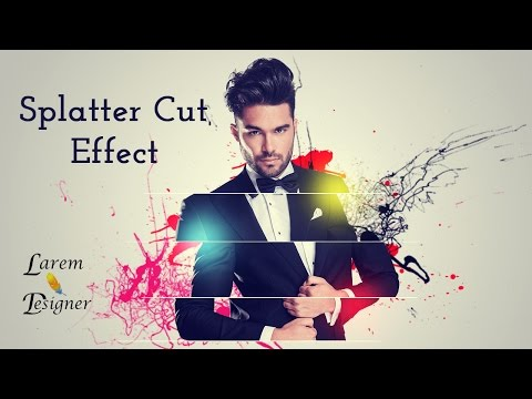 Splatter cut  Effect Tutorial , Photoshop tutorials