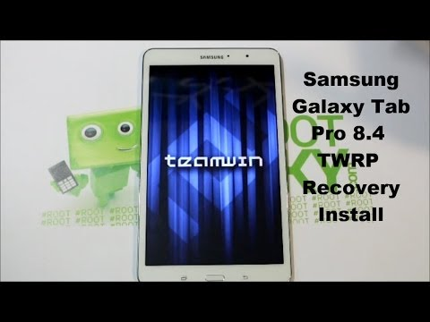 Samsung Galaxy Tab Pro 8.4 TWRP Recovery install super easy