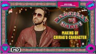 Bareilly Ki Barfi | Making of Chirag