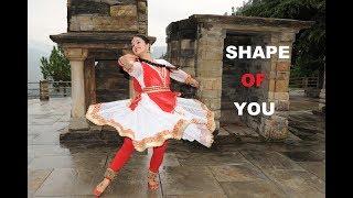 SHAPE OF YOU || KATHAK DANCE || SUKRUTI AIRI