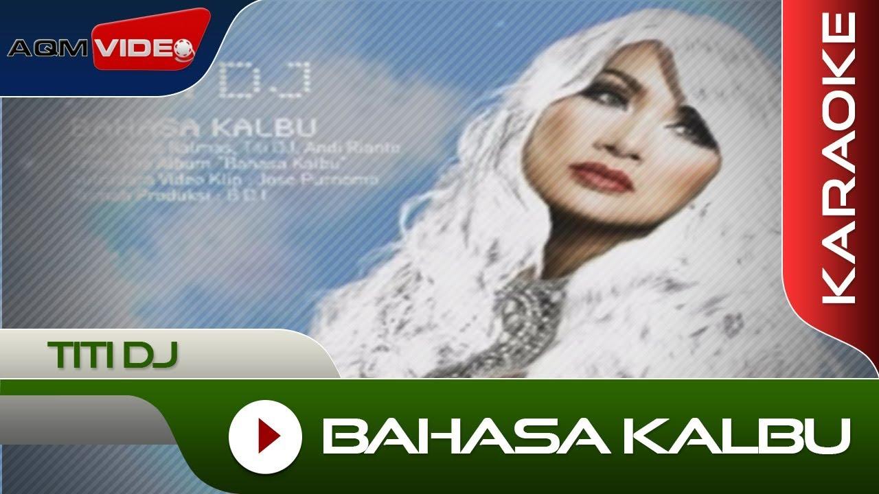 Titi DJ - Bahasa Kalbu   Karaoke