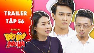 Biệt đội siêu hài | Trailer tập 56: Huỳnh Lập, Lê Khánh hoảng hồn vì cách sống lạ của Hứa Minh Đạt
