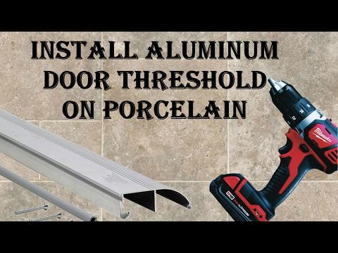 How To Install Aluminum Door Threshold On Porcelain Tile