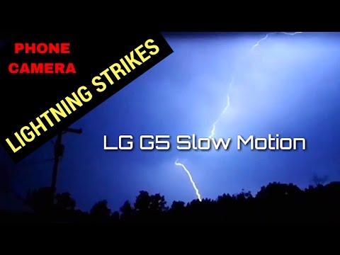 LG G5 Lightning Strikes Recorded in Slow Motion   Phone Filmaking & Video Editing Apps