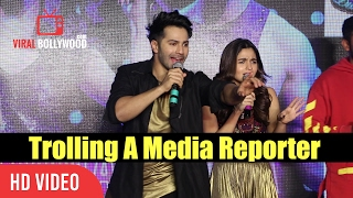 Varun Dhawan And Alia Bhatt Trolls A Media Reporter | Very Funny | Tamma Tamma Loge Song Launch