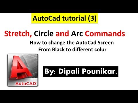 Autocad tutorial (3) Stretch, Circle and Arc Commands and change the black background.