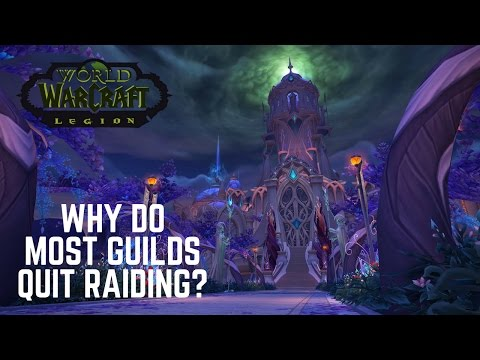 WoW  - Why Do Most Guilds Quit Raiding?