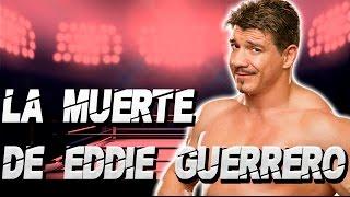 LA MUERTE DE EDDIE GUERRERO (EX-CAMPEÓN DE WWE)