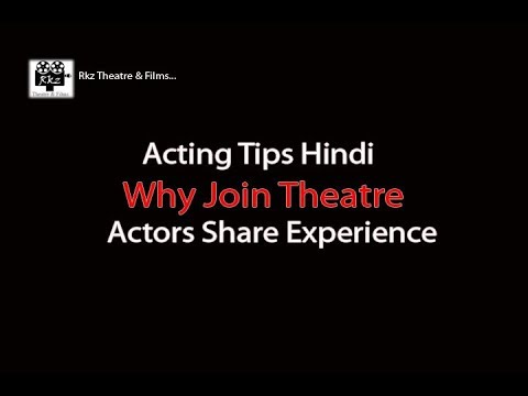 Acting Tips Hindi । Why join theatre and Actors Share Our Experience | Rkz