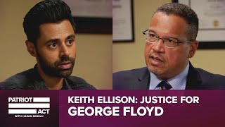 Hasan And Keith Ellison On Justice For George Floyd | Patriot Act Digital Exclusive | Netflix
