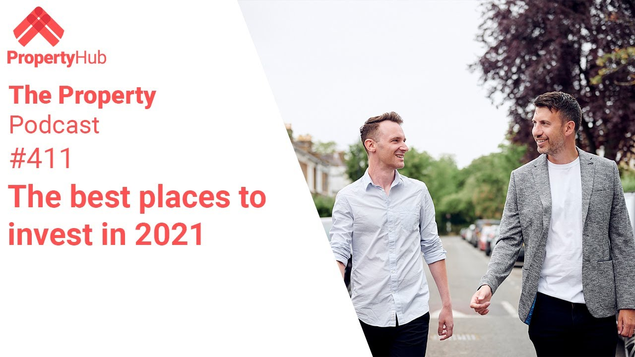 The best places to invest in 2021  | The Property Podcast #411