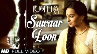 Sawaar Loon Lootera Full Song | Ranveer Singh, Sonakshi Sinha