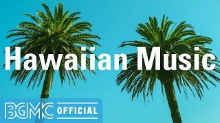 Hawaiian Music: Good Mood Hawaiian Beach Cafe Background Music for Chilling, Unwind. Relax
