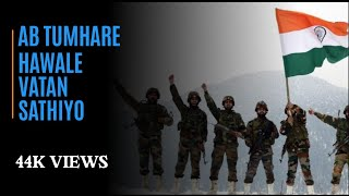 Indian army  (ab tumhare hawale watan sathiyo )full hd song