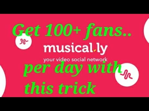 How to Get/increase 100+ fans in musical.ly per day |  musically पे रोज 100+ views कैसे पाएं ।