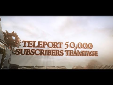 Teleport's 50,000 Subscribers Teamtage (2/4)