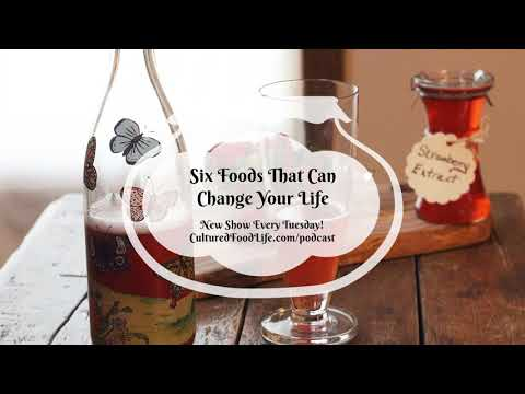 Podcast Episode 31: Six Foods That Can Change Your Life