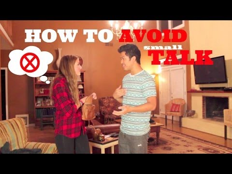 HOW TO: Avoid Small Talk