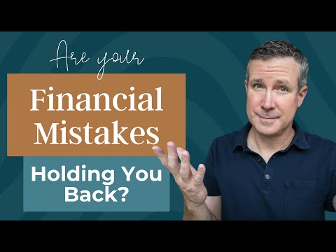 Are Your Financial Mistakes Holding You Back?