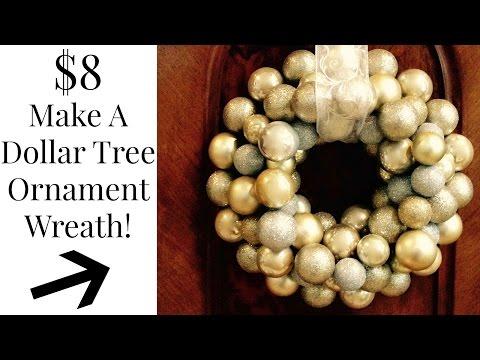 DOLLAR TREE $8 Dollar Ornament Wreath DIY