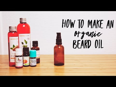DIY BEARD OIL RECIPE + How to make an organic and natural beard oil