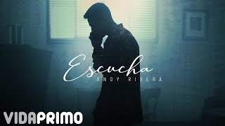 Andy Rivera - Escucha [Official Video]