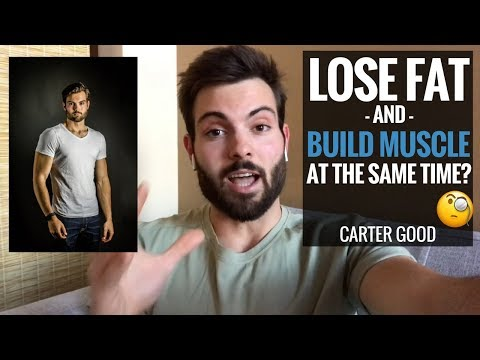 HOW TO LOSE FAT & BUILD MUSCLE AT THE SAME TIME