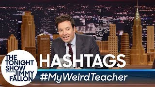 Hashtags: #MyWeirdTeacher