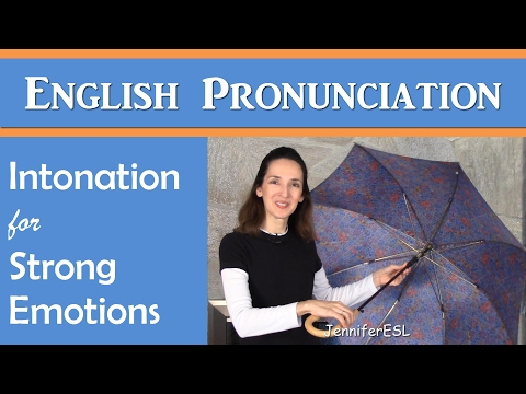Intonation for Strong Emotions - English Pronunciation with JenniferESL