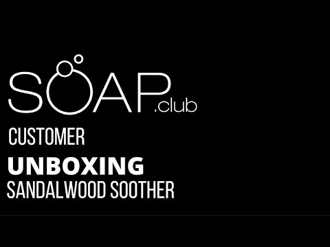 #SoapDotClub SandalWood Soother Unboxing