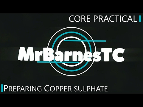 GCSE Chemistry 1-9: Core Practical - Preparing Copper Sulphate