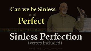 Sinless Perfection verses included