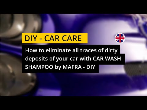 How to eliminate all traces of dirt deposits of your car with Car Wash Shampoo by Mafra
