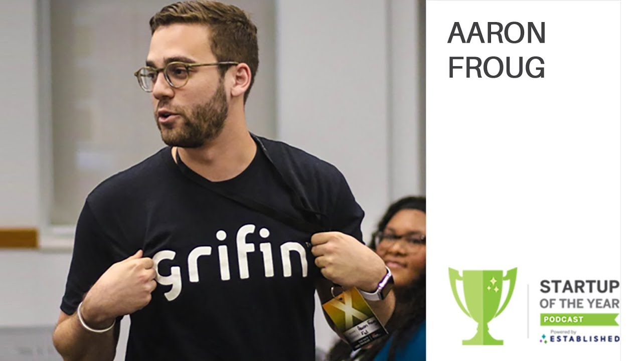 #0043 - Navigating the Startup World with Aaron Froug of Grifin